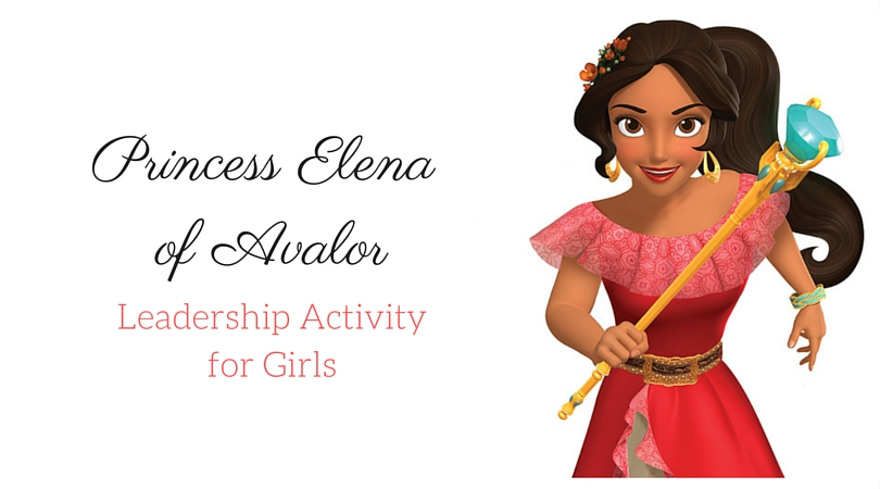 Leadership Activity for Girls Inspired by Princess Elena of Avalor